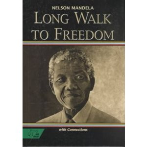 Long Walk to Freedom The Autobiography of Nelson Mandela : With Connections