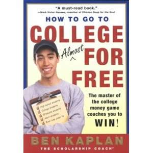 How to Go to College Almost for Free, Updated The Secrets of Winning Scholarship Money