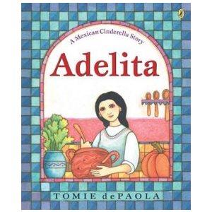Adelita A Mexican Cinderella Story  (Spanish Edition)