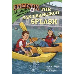 Ballpark Mysteries #7: The San Francisco Splash