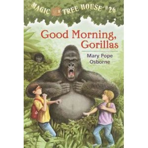Magic Tree House #26: Good Morning, Gorillas