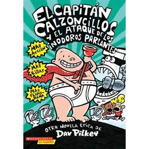 El Capitán Calzoncillos y el ataque de los inodoros parlantes (Spanish Edition)