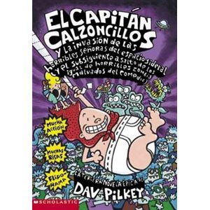 El Capitán Calzoncillos y la invasión de las horribles señoras del espacio sideral (Spanish Edition)
