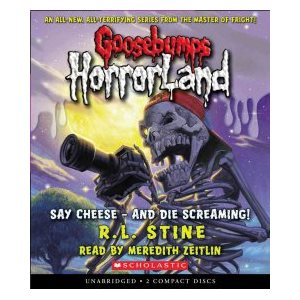 Say Cheese - And Die Screaming! (Goosebumps Horrorland #8)