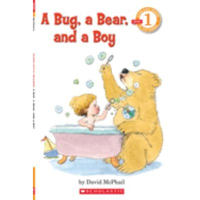 Scholastic Reader Level 1: A Bug, a Bear, and a Boy