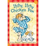 Scholastic Reader Level 1: Itchy, Itchy, Chicken Pox