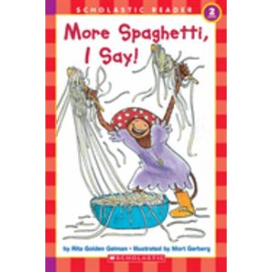 Scholastic Reader Level 2: More Spaghetti, I Say!