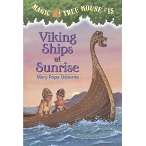 Magic Tree House #15: Viking Ships at Sunrise