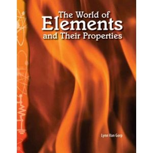 The World of Elements and Their Properties