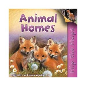 Animal Homes (Flip the Flaps)
