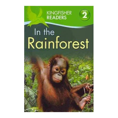 Kingfisher Readers L2 In the Rainforest