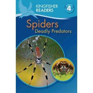Kingfisher Readers L4:  Spiders - Deadly Predators Deadly Predators