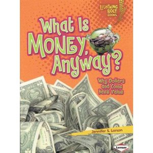 What Is Money, Anyway? Why Dollars and Coins Have Value