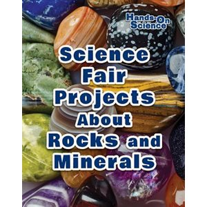 Science Fair Projects About Rocks and Minerals