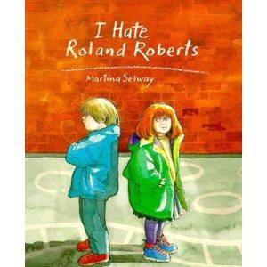 I Hate Roland Roberts