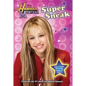 Super Sneak (Hannah Montana Bk 3)