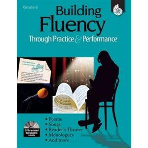 Building Fluency Through Practice & Performance Grade 6