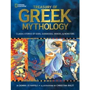 Treasury of Greek Mythology Classic Stories of Gods, Goddesses, Heroes & Monsters