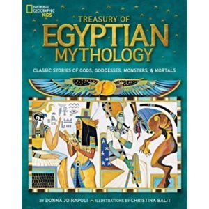 Treasury of Egyptian Mythology Classic Stories of Gods, Goddesses, Monsters & Mortals
