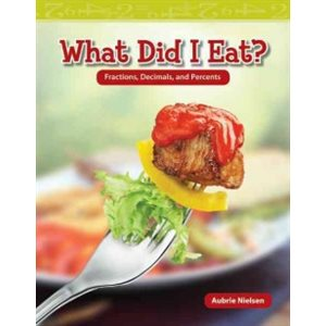 What Did I Eat? Fractions, Decimals, and Percents