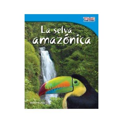 La selva amazónica (Amazon Rainforest)