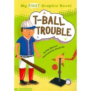 My First Graphic Novel: T-ball Trouble