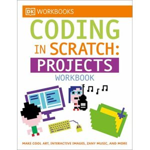DK Workbooks: Coding in Scratch: Projects Workbook
