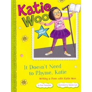 It Doesn't Need to Rhyme, Katie: Writing a Poem With Katie Woo