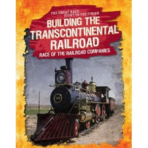 Building the Transcontinental Railroad: Race of the Railroad Companies