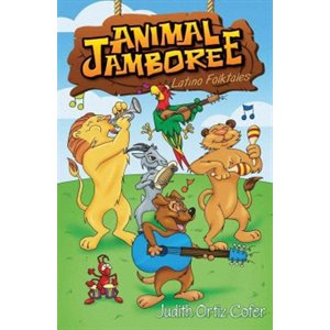 Animal Jamboree: Latino Folktales  /  La fiesta de los animales: leyendas latinas