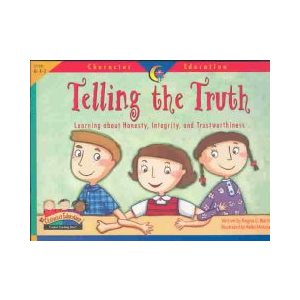 Telling the Truth: Learning about Honesty, Integrity, and Trustworthiness