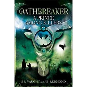 A Prince Among Killers Oathbreaker Part II