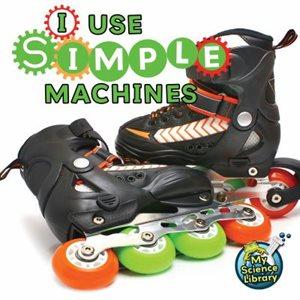 I Use Simple Machines