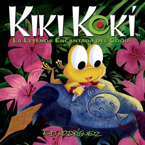 Kiki Koki: La Leyenda Encantada del Coqui (Kiki Koki: The Enchanted Legend Of The Coqui)