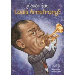 Quien Fue Louis Armstrong? (Who Was Louis Armstrong?)
