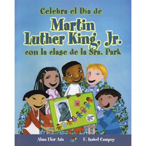 Celebra el Día de Martin Luther King, Jr. con la clase de la Sra. Park (Spanish Edition)