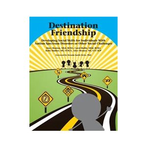 Destination Friendship: Developing Social Skills for Individuals with Autism Spectrum Disorders