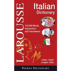 Larousse Pocket Dictionary : Italian-English  /  English-Italian Italian-English  /  English-Italian