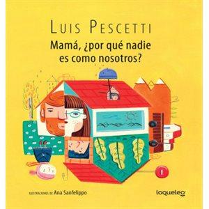 Mamá, ¿por qué nadie es como nosotros? (Mom, Why Is Nobody Like Us?)