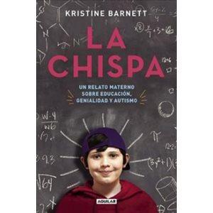 La chispa. Un relato materno sobre educacion genialidad y autismo (The Spark)
