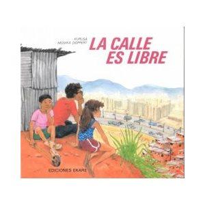 LA Calle Es Libre (The Street Is Free)