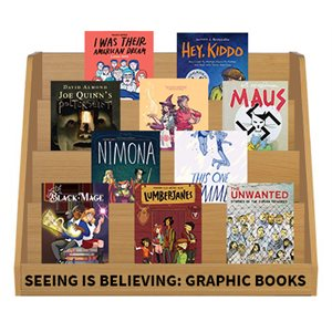 Seeing is Believing: Graphic Books for Teens (14 books)