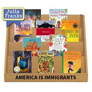 Julia Franks Middle School Picks -  America is Immigrants