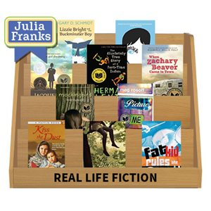 Julia Franks Middle School Picks - Real Life Fiction